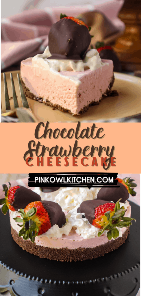 Creamy strawberry cheesecake with a delicious chocolate graham cracker crust! This cheesecake is topped with whipped cream and chocolate covered strawberries! #cheesecake #nobakecheesecake #dessert #dessertrecipes