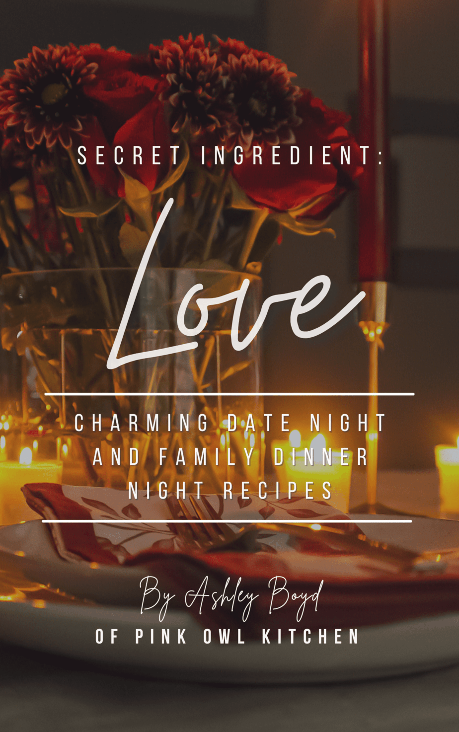 Secret Ingredient: Love - Pink Owl Kitchen E-Cookbook